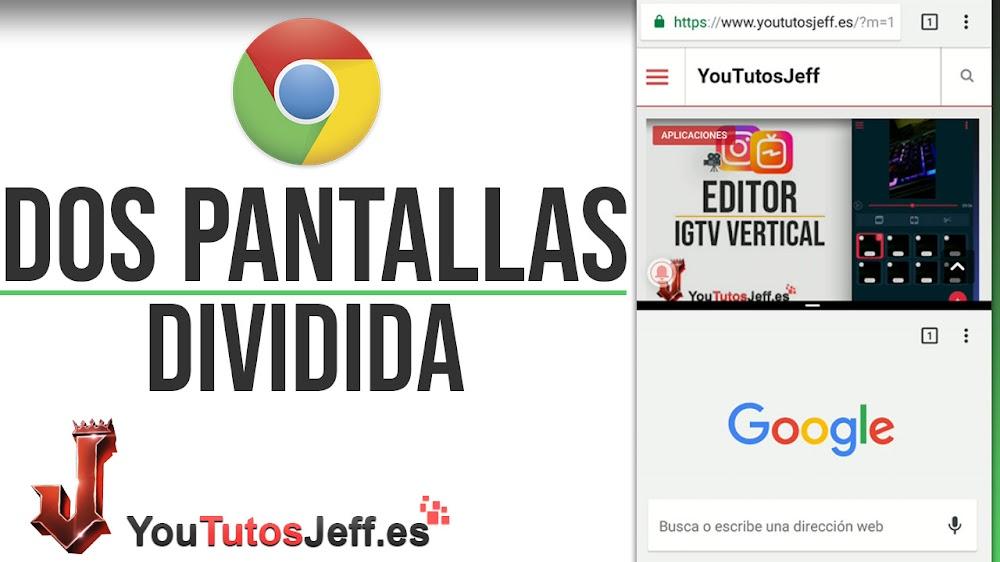 Usar Dos Ventanas de Chrome en Pantalla Dividida - Trucos Android