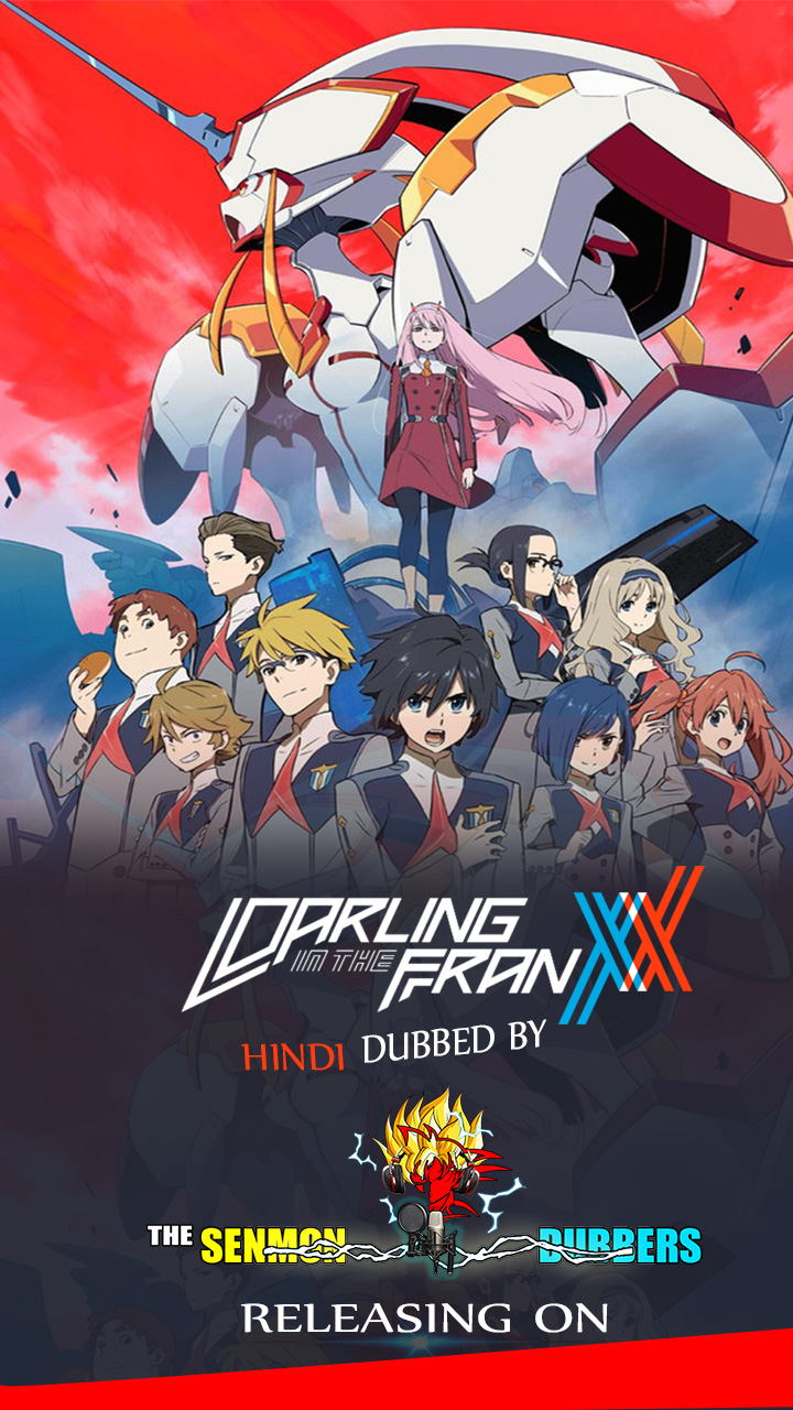 The Senmon Dubber: Darling in the Franxx Episodes [Hindi