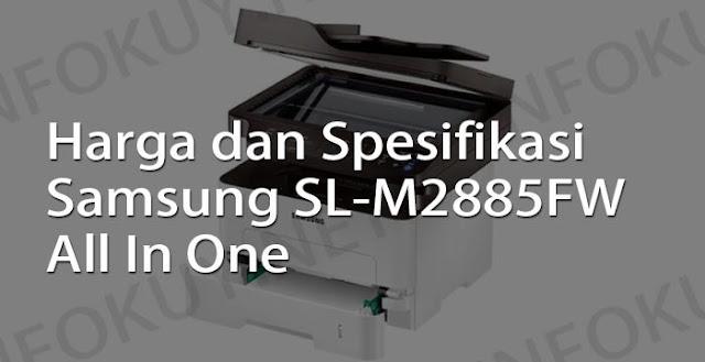 harga dan spesifikasi printer samsung sl-m2885fw all in one