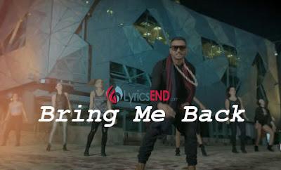 Bring Me Back Lyrics - Honey Singh - MTV Spoken Word ...  Bring Me Back L...