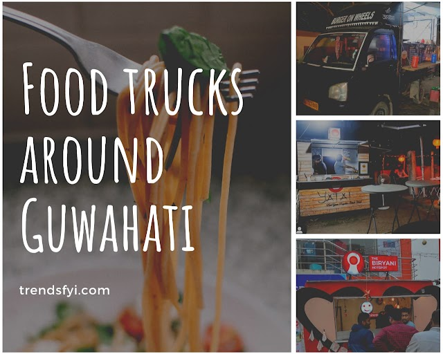 Food trucks in Guwahati