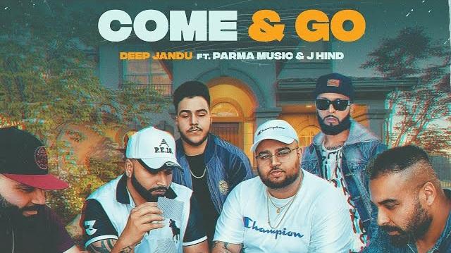 Come & Go Lyrics - Deep Jandu