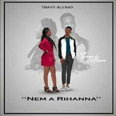 Thayo Álvaro - Nem A Rihanna (2021) [Download]
