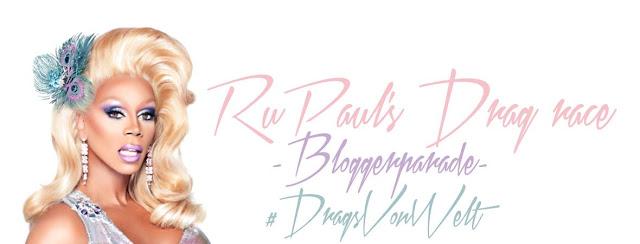 RuPaul's Drag-Race Bloggerparade #DragsVonWelt