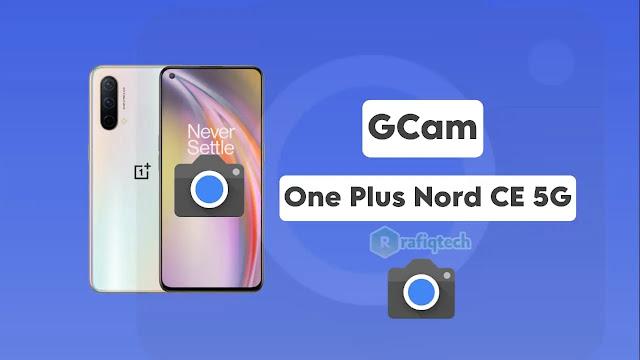 تحميل و تثبيت Google Camera لهاتف OnePlus Nord CE 5G  (+ملف الكونفيغ)