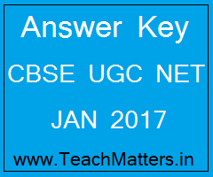 image : CBSE UGC NET JAN 2017 Answer Key @ TeachMatters.in