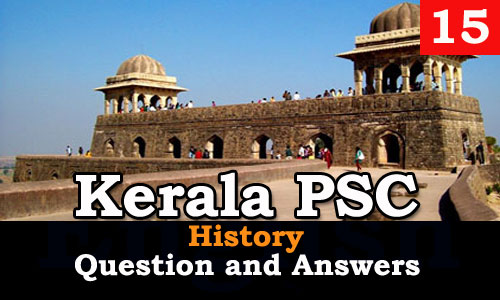 Kerala PSC History Question and Answers - 15