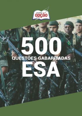 Reserve hoje mesmo o Ebook de Questões ESA 2020 - 500 Questões Gabaritadas para potencializar seus estudos!