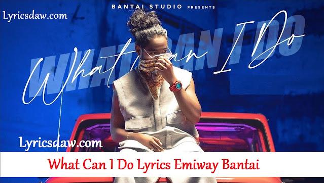 Emiway What Can I Do Lyrics Emiway Bantai