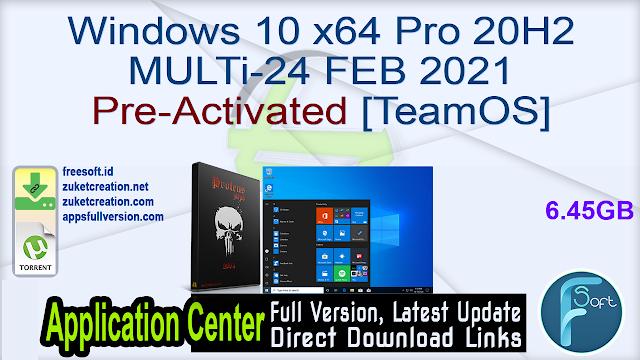 Windows 10 x64 Pro 20H2 MULTi-24 FEB 2021 Pre-Activated [TeamOS]