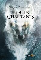 couverture du livre Les loups chantants de Aurélie Wellenstein