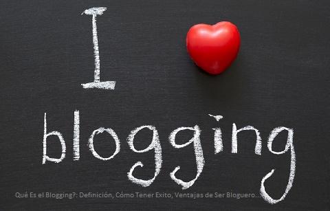 Definición de Blogging y Sus Ventajas
