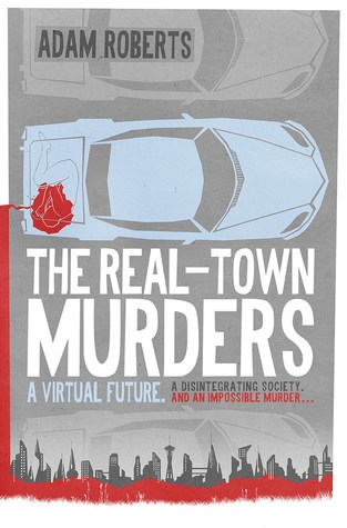 Recently reviewed: The Real Town Murders by Adam Roberts