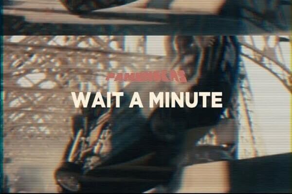 Pamungkas Wait A Minute