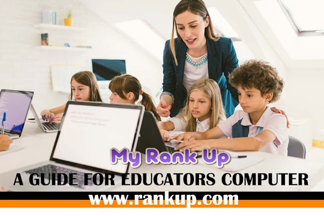 A GUIDE FOR EDUCATORS COMPUTER