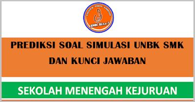 Prediksi/Contoh Soal Simulasi 1 UNBK SMK 2019 Dilengkapi Kunci Jawaban