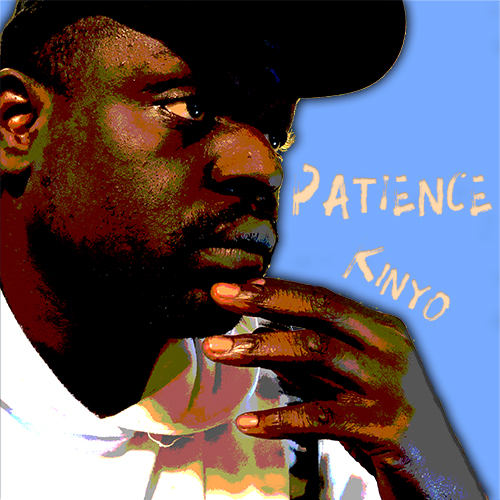 """Kinyo Releases """"Patience"""" Official Music"""