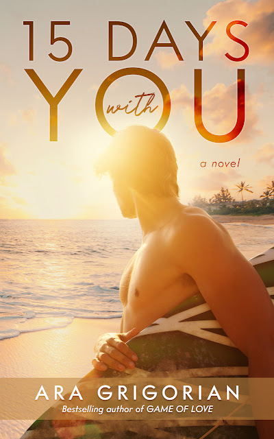 15 Days With You (Pacific Coast Sunrise Book 3)  by Ara Grigorian