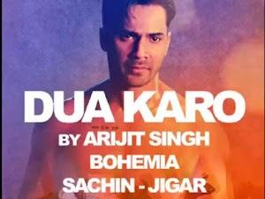 Dua Karo Lyrics Street Dancer 3D | Varun Dhawan,Shraddha K | Arijit Singh, Bohemia, Sachin- Jigar