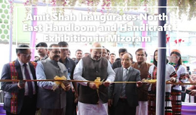 Amit Shah Inaugurates North East Handloom and Handicraft Exhibition in Mizoram