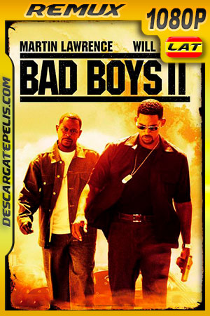 Bad Boys II (2003) 1080p BDRemux Latino – Ingles