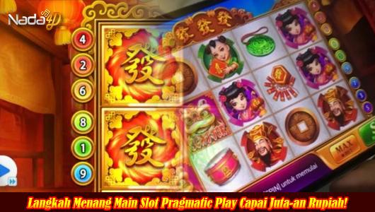 Langkah Menang Main Slot Pragmatic Play Capai Juta-an Rupiah!