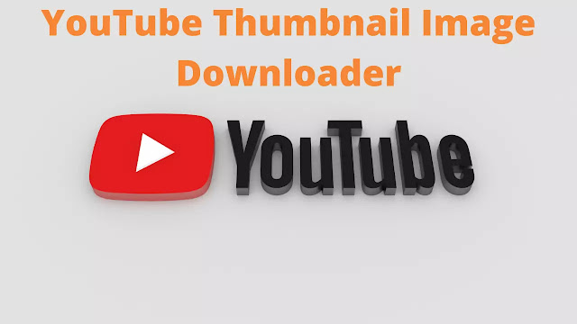 Youtube thumbnail Image View and Download High Quilaty