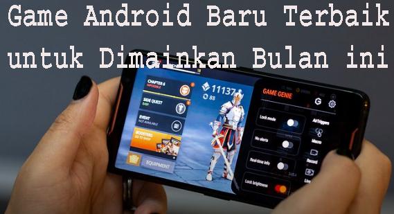 Game Android Baru Terbaik untuk Dimainkan Bulan ini 1