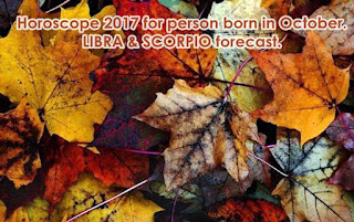 Horoscope 2017 for person born in October LIBRA SCORPIO