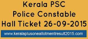 Download Kerala PSC Police Constable hall ticket (26-09-2015)