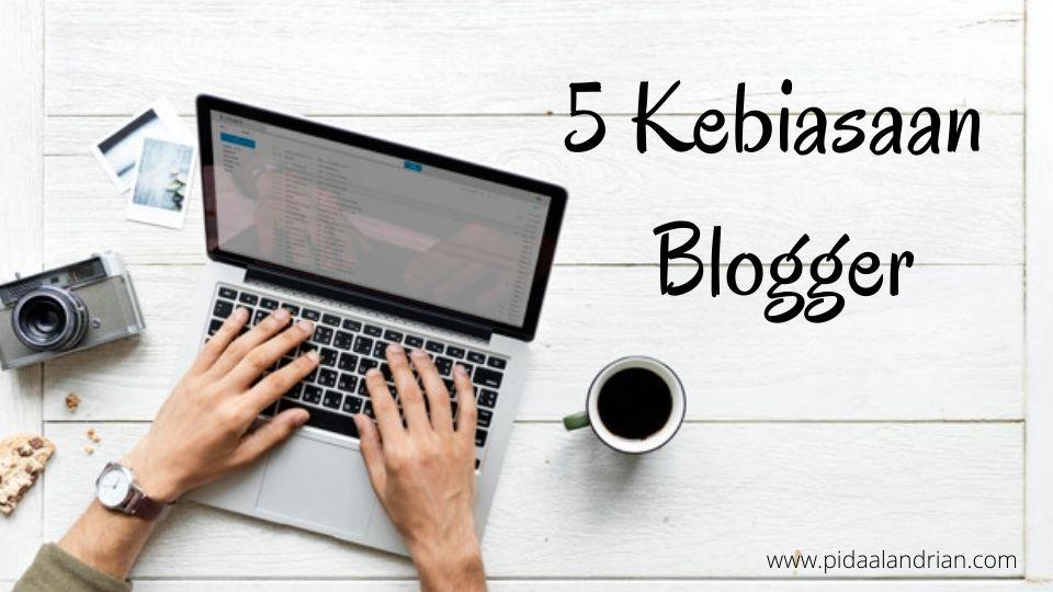 5 kebiasaan blogger selama bulan Ramadhan