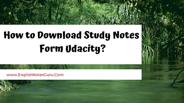 How to Download Study Notes Form Udacity?