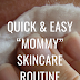 "Easy, Lazy, ""I Have No Time"" Skincare Routine"