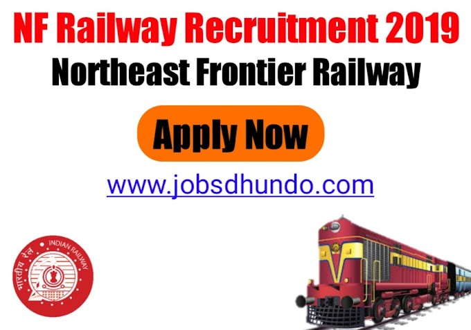 NF RAILWAY Jobs 2019: 12 Scouts and Guides Quota Vacancy for 12TH, 10TH, ITI, Any Graduate, Any Post Graduate published on 26th November 2019