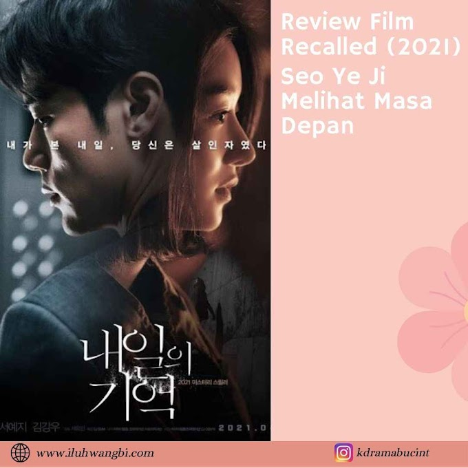 Film Korea Recalled (2021) Seo Ye Ji Melihat Masa Depan
