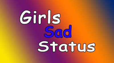 Sad Whatsapp Status For Girls In English