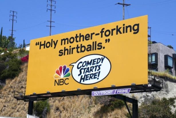 Holy mother-forking shirtballs NBC Comedy billboard