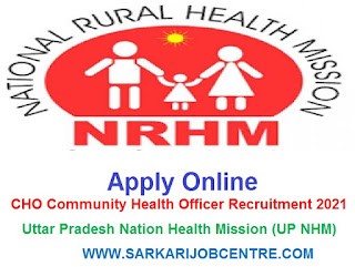 UP NHM Vacancy 2021 for 2800 CHO Recruitment Apply Online