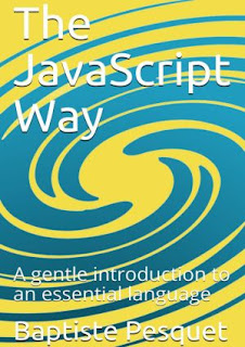 The JavaScript Way: A Modern Introduction to an Essential Language