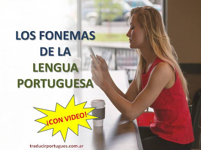 fonética portugués, fonemas lengua brasileña, portuguesa, traductor