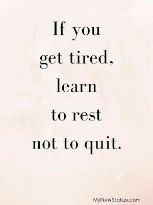 If you get tired, learn to rest not to quit. #MotivationalQuotes #Quotes #quotesoftheday MyNewStatus.com