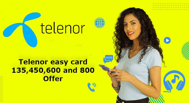 Telenor easy card 135,450,600 and 800 Offer