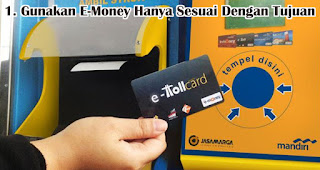 Gunakan E-Money Hanya Sesuai Dengan Alasan dan Tujuan