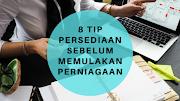 8 Tip Persediaan Sebelum Memulakan Perniagaan