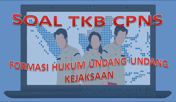 Soal SKB CPNS Hukum dan Undang Undang Serta Kejaksaan