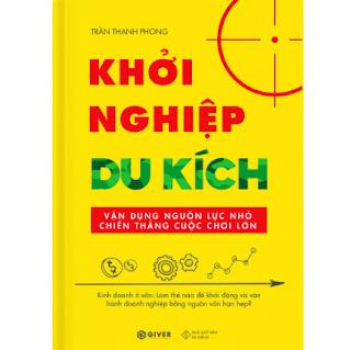 Khởi Nghiệp Du Kích - Kinh Doanh Ít Vốn - Vận Dụng Nguồn Lực Nhỏ Chiến Thắng Cuộc Chơi Lớn (Tái Bản) ebook PDF EPUB AWZ3 PRC MOBI