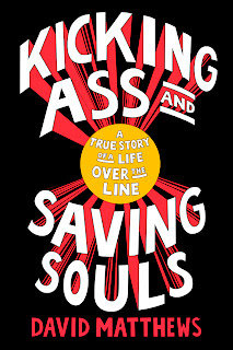 Kicking Ass and saving souls - David Matthews