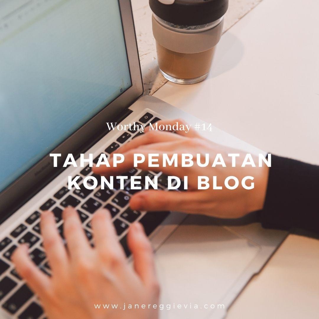 Worthy Monday #14: Tahap Pembuatan Konten di Blog