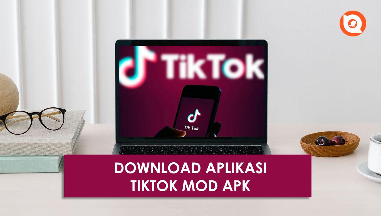 Download Tiktok Mod Apk 2021 Tanpa Watermark Versi Terbaru