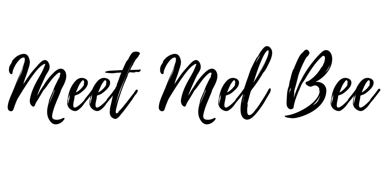 Meet Mel Bee